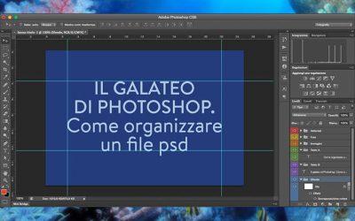 Come organizzare un file psd. Il galateo di Photoshop.